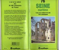 Livre - L´ Art Et La Nature De Ses 745 Communes - 76 Seine Maritime - 128 Pages - 1991 - Normandie