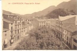 POSTAL   11.- CAMPRODON    -GERONA-  PLAZA DEL DR. ROBERT - Gerona