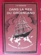 Dans La Mer Du Groenland. J.B. CHarcot. 1936. Editions P. Duval. 238 Pages - Books, Magazines, Comics