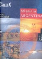 CLARIN MI PAIS LA ARGENTINA 464 PAGINAS AÑO 1995 CON MUCHISIMAS FOTOS A COLOR Y MAPAS MAPS CARTOGRAFIA - Encyclopedieën