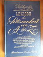 Belehrendes Und Erbauliches Lexicon Der Sttsamkeit Von A Bis Z  (Hrn.Gert Richter)  De  1974 - Lexiques