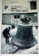 Livre : Tignes ( 73 Savoie ) Mon Village Englouti - Rhône-Alpes