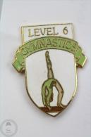 Level 6 Gymnastics  - Pin Badge #PLS - Gimnasia