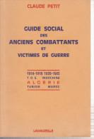 LIVRE - CLAUDE PETIT - GUIDE SOCIAL DES ANCIENS COMBATTANTS ET VICTIMES DE GUERRE -
