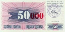 BOSNIA:  50 000 Dinara On 50 Dinara, 1993 UNC *P55b * 13mm High Red Zeroes - 15.10.1993 - Bosnien-Herzegowina