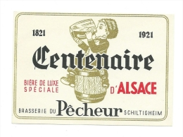 Ancienne étiquette De Bière  1821-1921 Centenaire Bière De Luxe Spéciale D'Alsace Brasserie Du Pêcheur Schiltigheim - Bière