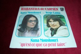 NANA  MOUSKOURI  °  SERGE LAMA   HABANERADE CARMEN - Vinyles