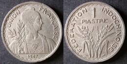 INDOCHINE  Rare  1 PIASTRE 1947  Tranche Rainurée  UNION FRANCAISE  INDOCHINA  PORT OFFERT - Colonies