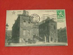 LIEGE -   L'Hôtel De Ville  -  1914 - Liege