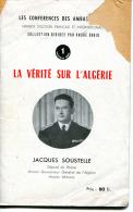 """LA VERITÉ SUR L'ALGÉRIE       JACQUES SOUSTELLLE  """"LES CONFÉRENCES DES AMBASSADEURS""""   32 PAGES - Histoire"""