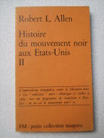Histoire Du Mouvement Noir Aux Etats-Unis  Tome 2  /  Robert L. Allen - Histoire