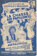 GEORGES BRASSENS / PATACHOU   Partitions - LA CHASSE AUX PAPILLONS - éditions RAY VENTURA  ( PARTITION ) SETE - CETTE - Musik & Instrumente