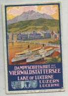 81974 ANTICO ORARIO PIROSCAFO BATTELLO  DAMPFSCHIFFAHRT VIERWALDSTATTERSEE LAKE OF LUCERNE LUZERN 1941 - Europa