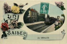 CHALUS UN BAISER DE CHALUS TRAIN EN GARE - Chalus