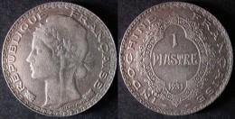 INDOCHINE Rare 1 PIASTRE Argent 1931 INDOCHINA    PORT OFFERT - Vietnam
