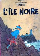 - Les Aventures De TINTIN - L´ILE NOIRE B 1947 - 62 Pages Bon état . - Tintin