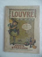 """ANCIEN CATALOGUE JOUETS ETRENNES 1913,  """" AU LOUVRE """" 1913, JOUETS ANCIENS, ORFEVRERIE, BAZAR.. - Livres, BD, Revues"""