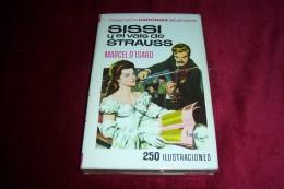 SISI  ° Y EL VALS DE STRAUSS  / MARCEL D'ISARD   / 250 ILUSTRACIONES - Juniors