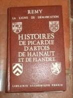 La Ligne De Demarcation. Histoires De Picardie, D'Artois,De Hainaut Et De Flandre.- Somme, Pas-De-Calais, Nord, Belgi... - Vide