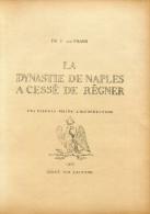 FRANCK Ph. F. DE.- LA DYNASTIE DE NAPLES A CESSÉ DE RÉGNER, ARMÉES FRANCAISES DANS LE ROYAUME DE NAPLES & A CORFOU - RRR - Bibliografie