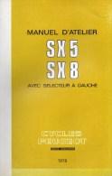 25 - BEAULIEU MANDEURE - MONTBELIARD- BEAU CATALOGUE MANUEL ATELIER MOTO PEUGEOT- SX 5- SX 8- 1978 - Motor Bikes