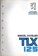 25 - BEAULIEU VALENTIGNEY- MONTBELIARD- BEAU CATALOGUE MANUEL ATELIER MOTO PEUGEOT- SCOOTER- TLX 125- 1982 - Motorfietsen