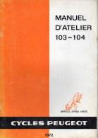 25 - BEAULIEU VALENTIGNEY- MONTBELIARD- BEAU CATALOGUE MANUEL ATELIER MOTO PEUGEOT- SCOOTER- 103-104- 1972 - Motor Bikes