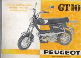 25 - BEAULIEU VALENTIGNEY- MONTBELIARD- BEAU CATALOGUEPIECES DETACHEES MOTO PEUGEOT- SCOOTER- GT10- 1973 - Motorfietsen