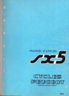 25 - BEAULIEU VALENTIGNEY- MONTBELIARD- BEAU CATALOGUE MANUEL ATELIER MOTO PEUGEOT- SCOOTER- SX5- 1976 - Motor Bikes