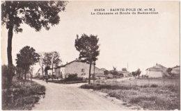54. SAINTE-POLE. La Chaussée Et Route De Badonviller. 25252 - Francia