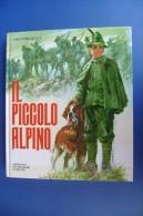 PFZ/37 Salvator Gotta PICCOLO ALPINO Mondadori 1981/Illustraz. Bertello/MILITARI ALPINI - Italiano