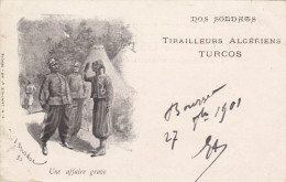 NOS SOLDATS   TIRAILLEURS ALGERIENS  TURCOS UNE AFFAIRE GRAVE - Personaggi