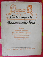 L´extravagante Mademoiselle Troll. Giovanni Guareschi. 1952. Seuil. 220 Pages . - Livres, BD, Revues