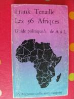 Les 56 Afriques. Tome 1.  Franck Tenaille. 1979. Maspero. 226 Pages . - Politique