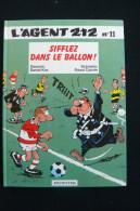 Agent 212, Tome 11 : Sifflez Dans Le Ballon Eo 1989 ETAT NEUF - Agent 212, L'