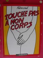 Touche Pas à Mon Corps. Frémond. Dargaud. 1989. - Livres, BD, Revues