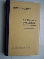 COURS D ALLEMAND PREMIERE ANNEE HALBWACHS ET WEBER 1940 LIBRAIRIE ARMAND COLIN Allemand Gothique GOTISH - Livres Scolaires