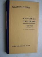 COURS D ALLEMAND THEMES ECRITS ORAUX 3e ANNEE HALBWACHS ET WEBER 1933 LIBRAIRIE ARMAND COLIN Allemand Gothique - Livres Scolaires