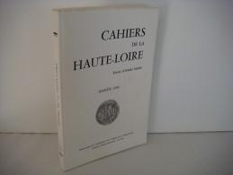 CAHIER De La HAUTE-LOIRE Année 1990 - Revue D'études Locales - [ Region ] - VL273 - Pays De Loire
