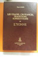Les Usages , Croyances,traditions, Superstitions De L'yonne - Bourgogne