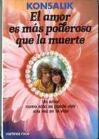 """""""EL AMOR ES MÁS PODEROSO QUE LA MUERTE"""" DE KONSALIK-EDIT.MARTINEZ ROCA- AÑO 1982- PAG.228-USADO-GECKO. - Poëzie"""