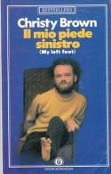 CHRISTY BROWN IL MIO PIEDE SINISTRO O. MONDADORI 1990 1^ EIDIZONE - Libri, Riviste, Fumetti