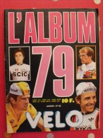 Velo N° 138. L'album 79. 68 Pages. Cyclisme  Hinault Blondin Knetemann Danguillaume Zootemelk Guimard De Vlaemink Moser - Newspapers