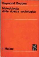 RAYMOND BOUDON METODOLOGIA DELLA RICERCA IL MULINO 1970 - Matematica E Fisica