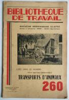 LIVRET 1954 BIBLIOTHEQUE DE TRAVAIL 260 BT TRANSPORTS D ANIMAUX ATTELAGES ATTELAGE COCHON COCHONS WAGON TRAIN CHAR
