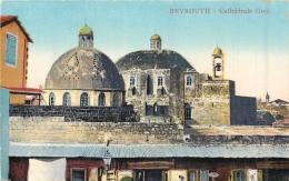 LIBAN LEBANON BEYROUTH CATHEDRALE GREC - Liban