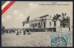 Tripoli. *La Bandiera Italiana Issata Sul...* Ed. Fumagalli & C. Circulada 1911. - Libia