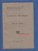 Livret Ancien De 1931 - Colonie Du MOçAMBIQUE - Etude Sur Le Sol Et Climat - Cartes Géographiques Et Photographies - Histoire