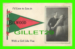 BELWOOD, ONTARIO - COUPLES, L'D LOVE TO LIVE IN BELWOOD WITH A GIRL LIKE YOU - TRAVEL IN 1913 - - Ontario