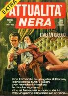 ATTUALITA´ NERA EXTRA N°9 ITALIAN GIGOLO' - Libri, Riviste, Fumetti